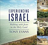 Experiencing Israel: Walking with Jesus in the Holy Land