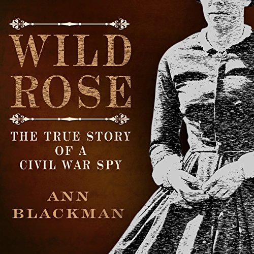 Wild Rose: Rose O' Neale Greenhow, Civil War Spy cover art