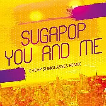 You and Me (Cheap Sunglasses Remix)