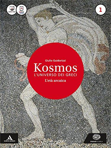 Kosmos. L'universo dei greci. La nuova seconda prova al Liceo classico per il 3° anno. Con e-book. Con espansione online: 1