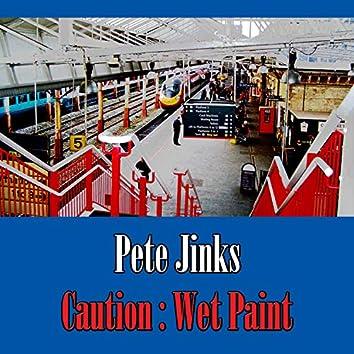 Caution : Wet Paint