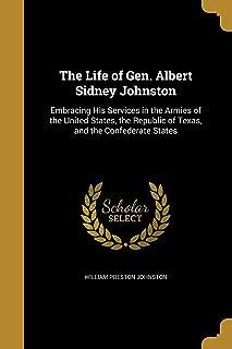 The Life of Gen. Albert Sidney Johnston