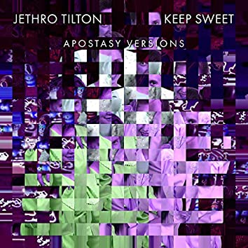Keep Sweet: Apostasy Versions