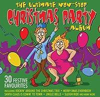 The Ultimate Non-Stop Christmas Party Album: 30 Festive Favourites