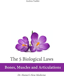 The 5 Biological Laws: Bones, Muscles and Articulations: Dr. Hamer's New Medicine