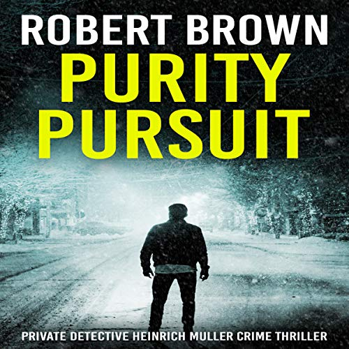 Purity Pursuit     A Gripping Crime Thriller              By:                                                                                                                                 Robert Brown                               Narrated by:                                                                                                                                 Josh Horowitz                      Length: 4 hrs and 26 mins     3 ratings     Overall 4.3