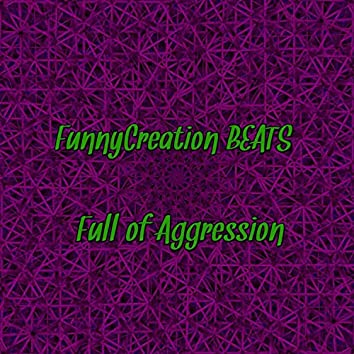 Full of Aggression