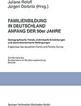 Familienbildung in Deutschland Anfang der 90er Jahre: Demographische Trends, individuelle Einstellungen und sozio-ökonomis...