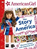 American Girl: The Story of America: Discover History with American Girl®