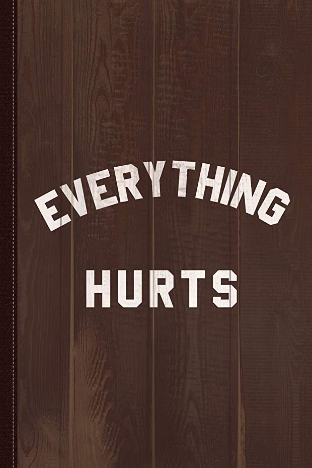 Everything Hurts Workout Journal Notebook: Blank Lined Ruled For Writing 6x9 120 Pages