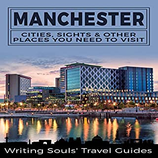 Manchester: Cities, Sights & Other Places You Need to Visit audiobook cover art