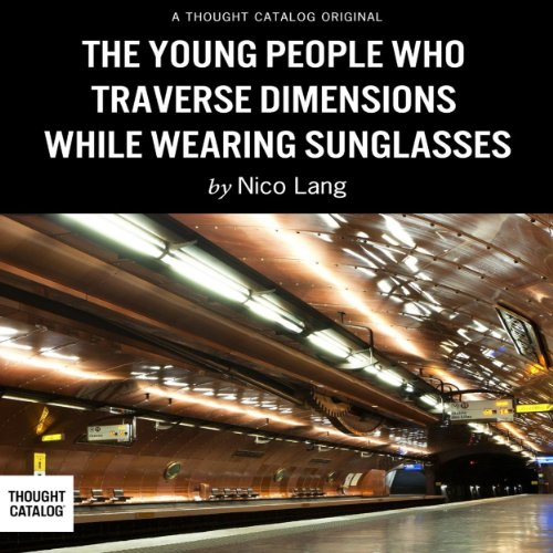 The Young People Who Traverse Dimensions While Wearing Sunglasses audiobook cover art