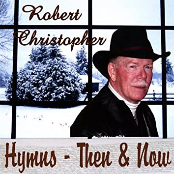 Hymns - Then & Now