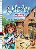 Nele - Ferien auf dem Bauernhof (Nele - Die Erzählbände, Band 14)