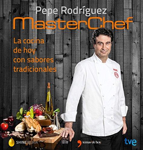 La cocina de hoy con sabores tradicionales: MasterChef (Fuer