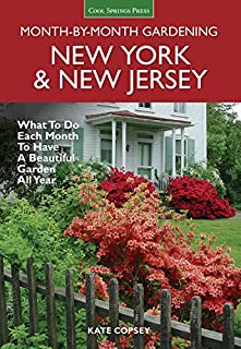 New York & New Jersey Month-by-Month Gardening: What to Do Each Month to Have a Beautiful Garden All Year