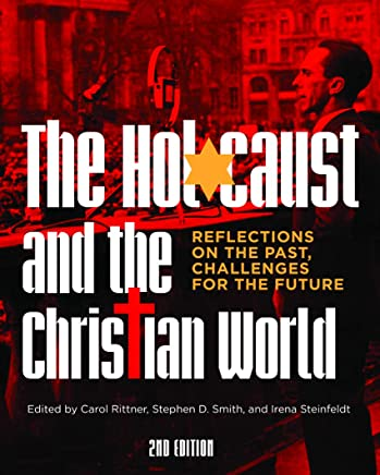 Holocaust and the Christian World, The - 2nd Edition