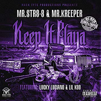Keep It Playa (feat. Lucky Luciano & Lil Koo) [Slowed & Chopped]