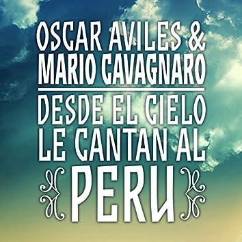 Oscar Avilés & Mario Cavagnaro: Desde el Cielo Le Cantan al Perú