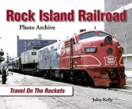 Rock Island Railroad: Travel on the Rockets (Photo Archives)