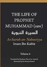 The Life of the Prophet Muhammad (saw) - Volume 4 - As Seerah An Nabawiyya - السيرة النبوية