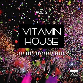 Vitamin House, Vol. 2 (The Best Danceable House)