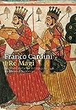 I Re Magi: Leggenda cristiana e mito pagano tra Oriente e Occidente...