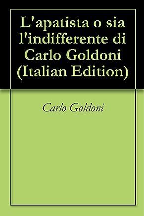 Lapatista o sia lindifferente di Carlo Goldoni