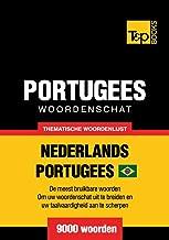 Thematische woordenschat Nederlands-Braziliaans Portugees - 9000 woorden