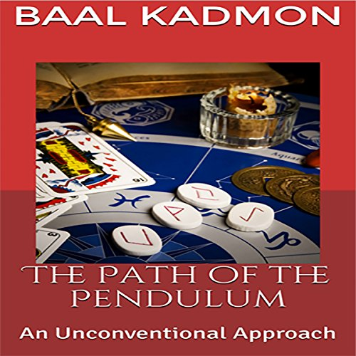 The Path of the Pendulum Audiobook By Baal Kadmon cover art