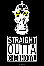 Straight Outta Chernobyl: Notebook | college book | diary | journal | booklet | memo | composition book | 110 sheets - ruled paper 6x9 inch