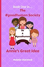 The #goodhuman Society: Annie's Great Idea