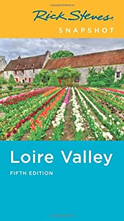 Rick Steves Snapshot Loire Valley (Fifth Edition)