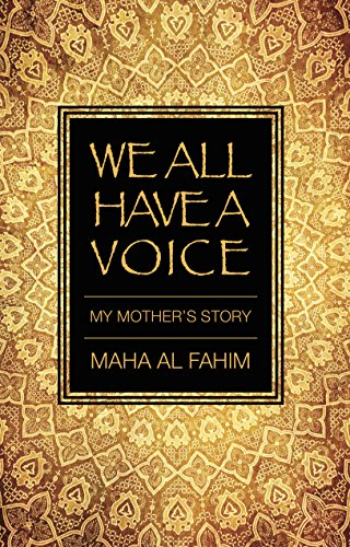 Book: We All Have a Voice - My Mother's Story by Maha Al Fahim
