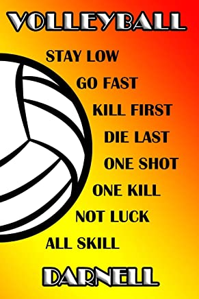 Volleyball Stay Low Go Fast Kill First Die Last One Shot One Kill Not Luck All Skill Darnell: College Ruled | Composition Book