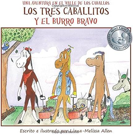 Los tres caballitos Y el burro bravo: Una Aventura en el Valle de los Caballos