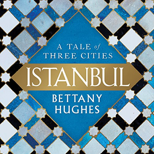 Istanbul: A Tale of Three Cities audiobook cover art