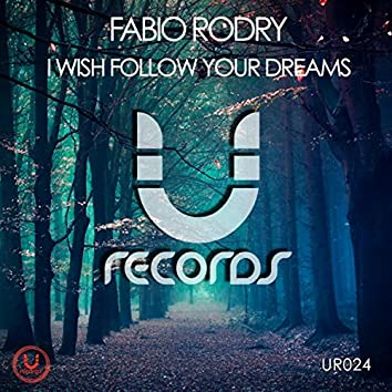 I Wish Follow Your Dreams