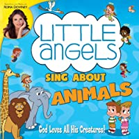 Little Angels Sing About Animals