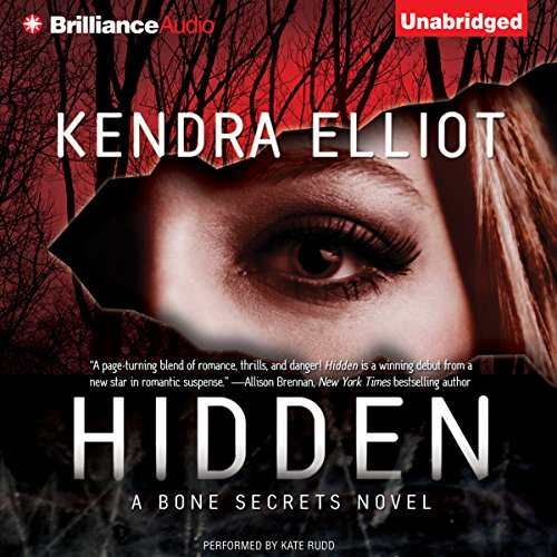Hidden     A Bone Secrets Novel              By:                                                                                                                                 Kendra Elliot                               Narrated by:                                                                                                                                 Kate Rudd                      Length: 10 hrs and 59 mins     2,545 ratings     Overall 4.1