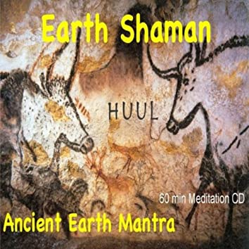 ANCIENT EARTH MANTRA