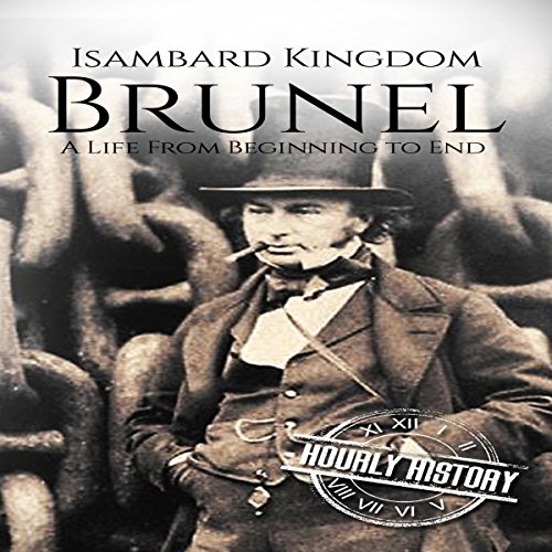 Isambard Kingdom Brunel     A Life from Beginning to End              By:                                                                                                                                 Hourly History                               Narrated by:                                                                                                                                 Mike Nelson                      Length: 1 hr     3 ratings     Overall 4.7
