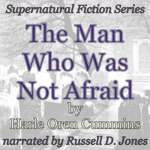 The Man Who Was Not Afraid: Supernatural Fiction Series Titelbild