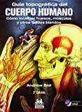 Guía topográfica del cuerpo humano + DVD. Cómo localizar huesos, músculos y otros tejidos blandos (Bicolor) (Medicina) (Spanish Edition)