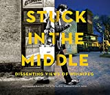 Stuck in the Middle: Dissenting Views of Winnipeg