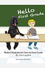 Shakel Shakelovitz Goes to First Grade (Values for Kids Book 2) Kindle Edition