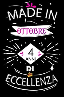 Made In Ottobre 4 Anni Di Eccellenza: Idee regalo uomo, Compleanno idee regalo 4 anni Libro compleanno per Uomo e Donna, f...