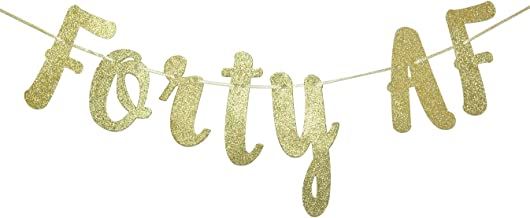 Forty AF Glitter Gold Banner, Happy 40th Birthday/Anniversary Decor (Gold)