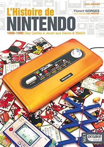 puissant History of Nintendo – Volume 01 (Unofficial) – 1889-1980 Des cartes à jouer aux jeux et aux montres…