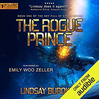 The Rogue Prince     Sky Full of Stars, Book 1              By:                                                                                                                                 Lindsay Buroker                               Narrated by:                                                                                                                                 Emily Woo Zeller                      Length: 11 hrs and 54 mins     13 ratings     Overall 4.9